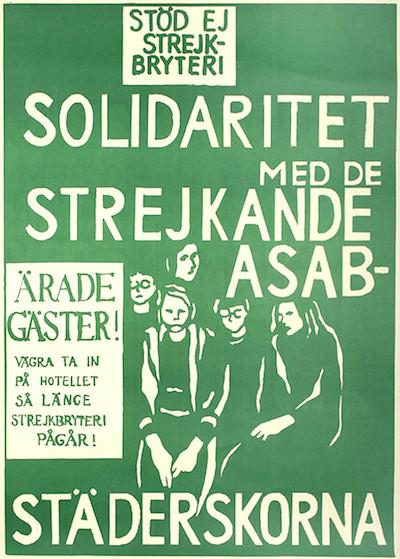Affisch från strejk på 70-talet. Solidaritet med de strejkande ASAB-städerskorna.