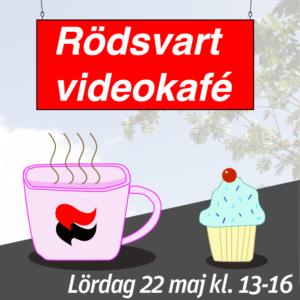 """Bild med texten """"Rödsvart videokafé"""", bild på en kopp varm dryck och fikabaröd samt texten """"Lördag 22 maj kl.13-16"""