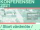 Bild med text: omvårdnadskonferensen 2021, stort vårdmöte m.m